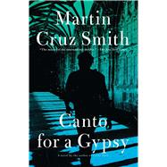 Canto for a Gypsy by Smith, Martin Cruz, 9781476795904