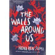 The Walls Around Us by Suma, Nova Ren, 9781616205904