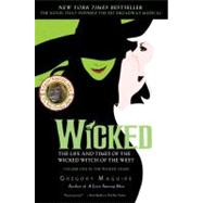 Wicked : The Life and Times of the Wicked Witch of the West by Maguire, Gregory, 9780060745905