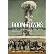 Doom Towns The People and Landscapes of