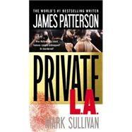 Private L.A. by Patterson, James; Sullivan, Mark, 9781455515905