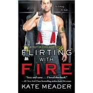 Flirting With Fire by Meader, Kate, 9781476785905