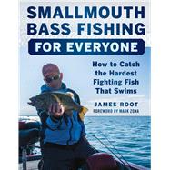 Smallmouth Bass Fishing for Everyone by Root, James, 9781510715905