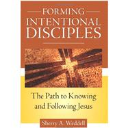 Forming Intentional Disciples: Path to Know and Follow Jesus by Sherry A. Weddell, 9781612785905