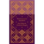 The Communist Manifesto by Marx, Karl; Engels, Friedrich; Moore, Samuel; Jones, Gareth Stedman; Jones, Gareth Stedman; Bickford-Smith, Coralie, 9780141395906