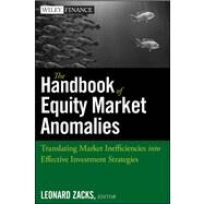 The Handbook of Equity Market Anomalies Translating Market Inefficiencies into Effective Investment Strategies by Zacks, Leonard, 9780470905906