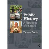 Public History: A Textbook of Practice by Cauvin; Thomas, 9780765645906