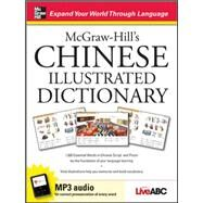 McGraw-Hill's Chinese Illustrated Dictionary 1,500 Essential Words in Chinese Script and Pinyin lay the foundation of your language learning by LIVE ABC, 9780071615907