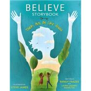 Believe Storybook by Frazee, Randy; Knowlton, Laurie Lazzaro (CON); Adams, Steve, 9780310745907