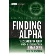 Finding Alpha : The Search for Alpha When Risk and Return Break Down by Falkenstein, Eric, 9780470445907