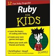 Ruby for Kids for Dummies by Dittrich, James; Walls, Brian, 9781119055907