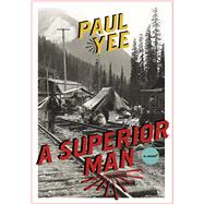 A Superior Man by Yee, Paul, 9781551525907