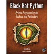 Black Hat Python: Python Programming for Hackers and Pentesters by Seitz, Justin, 9781593275907