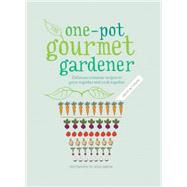 One-pot Gourmet Gardener by Mcternan, Cinead; Ingram, Jason, 9780711235908