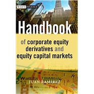 Handbook of Corporate Equity Derivatives and Equity Capital Markets by Ramirez, Juan, 9781119975908