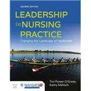 Leadership in Nursing Practice: Changing the Landscape of Health Care by Porter-O'Grady, Tim, 9781284075908