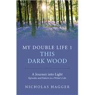 This Dark Wood by Hagger, Nicholas, 9781846945908