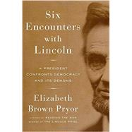 Six Encounters with Lincoln by Pryor, Elizabeth Brown, 9780670025909