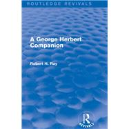 A George Herbert Companion (Routledge Revivals) by Ray; Robert H., 9781138775909