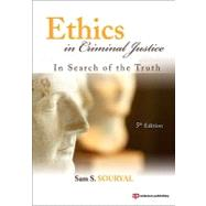 Ethics in Criminal Justice: In Search of the Truth by Souryal; Sam, 9781437755909