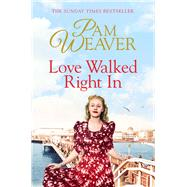 Love Walked Right in by Weaver, Pam, 9781447275909