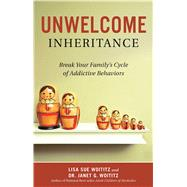 Unwelcome Inheritance by Woititz, Lisa Sue; Woititz, Janet Geringer, 9781616495909