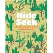 Hide and Seek: An Around-the-world Animal Search by Man, Charlene, 9781780675909