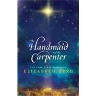 The Handmaid and the Carpenter by BERG, ELIZABETH, 9780345505910