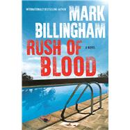 Rush of Blood A Novel by Billingham, Mark, 9780802125910