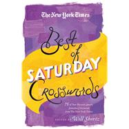 The New York Times Best of Saturday Crosswords 75 of Your Favorite Sneaky Saturday Puzzles from The New York Times by Shortz, Will, 9781250055910