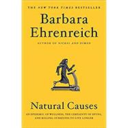 Natural Causes by Ehrenreich, Barbara, 9781455535910