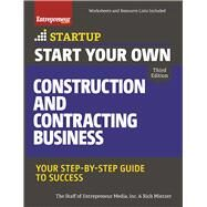 Start Your Own Construction and Contracting Business Your Step-by-Step Guide to Success by Unknown, 9781599185910