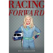 Racing Forward by Mosbacher, Mica, 9781939055910