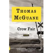 Crow Fair by McGuane, Thomas, 9780345805911