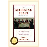 The Georgian Feast: The Vibrant Culture and Savory Food of the Republic of Georgia 9780520275911N