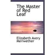 The Master of Red Leaf by Meriwether, Elizabeth Avery, 9780554485911