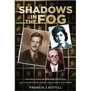 Shadows in the Fog by Suttill, Francis J., 9780750955911