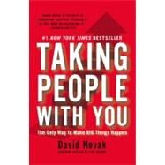 Taking People with You : The Only Way to Make Big Things Happen by Novak, David, 9781591845911