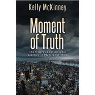 Moment of Truth by Mckinney, Kelly, 9781682615911