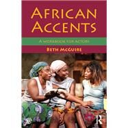 African Accents: A workbook for actors by McGuire; Beth, 9780415705912