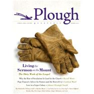 Plough Quarterly No. 1: Living the Sermon on the Mount by Moore, Russell D.; Wuerl, Donald; Moltmann, J�rgen; Arnold, Johann Christoph; Smith, C. Christopher, 9780874865912