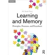 Learning and Memory: Basic Principles, Processes, and Procedures, Fifth Edition by Terry; W. Scott, 9781138645912