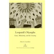 Leopardi's Nymphs: Grace, Melancholy, and the Uncanny by Camilletti,Fabio A., 9781907975912