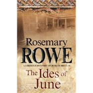 The Ides of June by Rowe, Rosemary, 9780727885913