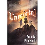 Unmortal by Pillsworth, Anne M., 9780765335913