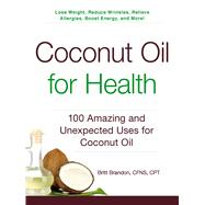 Coconut Oil for Health by Brandon, Britt, 9781440585913