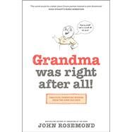 Grandma Was Right After All! by Rosemond, John, 9781496405913