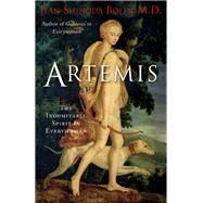 Artemis: The Indomitable Spirit in Everywoman by Bolen, Jean Shinoda, M.D., 9781573245913