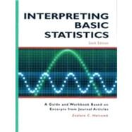 Interpreting Basic Statistics: A Guide and Workbook Based on Excerpts from Journal Articles by Holcomb, Zealure C., 9781884585913