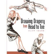Drawing Drapery from Head to Toe by Cliff Young, 9780486455914